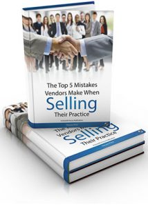 Top 5 Mistakes Vendors Make When Selling Their Practice eBook Cover